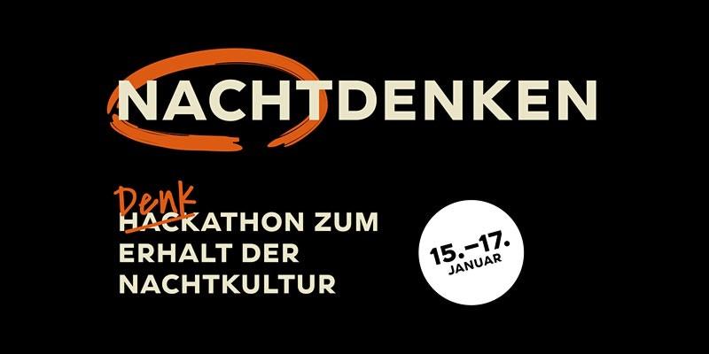 Nachtdenken - Der Denkathon zum Erhalt der Nachtkultur vom 15.01. bis 17.01.
