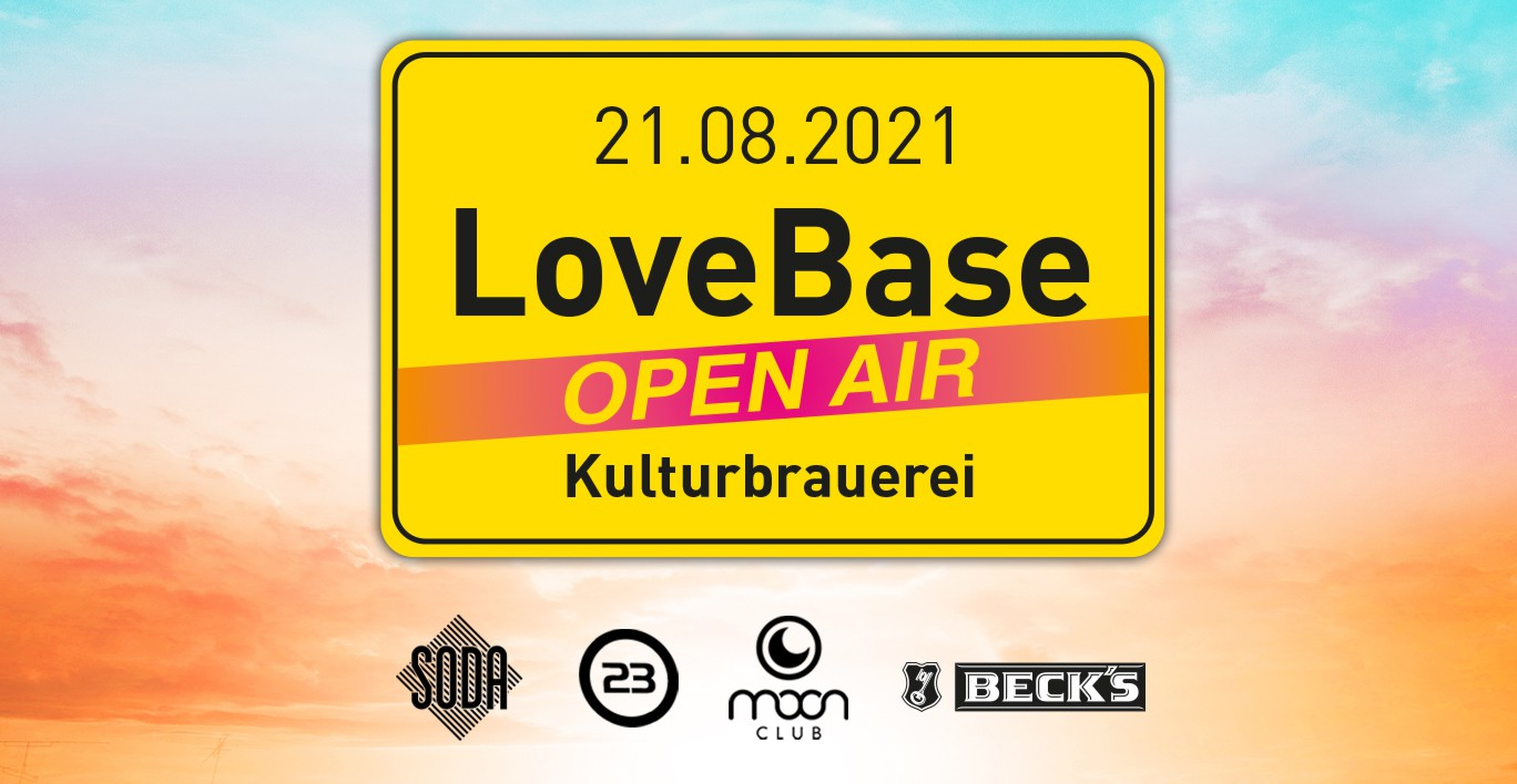 LoveBase, Kulturbrauerei, Open Air, Soda, Moon Club